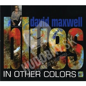 David Maxwell - Blues In Other Colors od 7,52 €