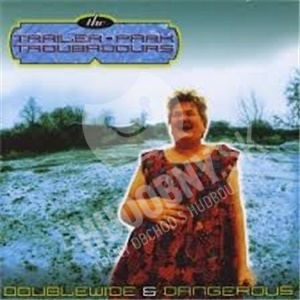 Antsy McClain and The Trailer Park Troubadours - Doublewide & Dangerous od 23,96 €