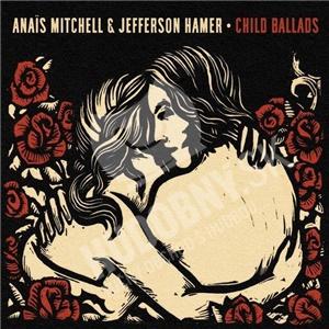 Anais Mitchell, Jefferson Hamer - Child Ballads od 21,05 €