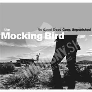 The Mocking Bird - No Good Deed Goes Unpunished od 23,02 €