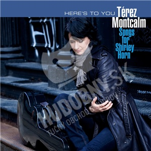 Terez Montcalm - Here's to You - Songs for Shirley Horn od 26,34 €