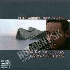 Peter Vanhove, Yuriy Mynenko - When the Soul Listens od 15,40 €
