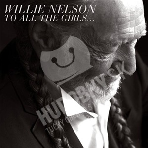 Willie Nelson - To All The Girls... od 12,99 €
