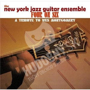 The New York Jazz Guitar Ensemble - Four on Six: A Tribute to Wes Montgomery od 10,57 €