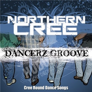 Northern Cree - Dancerz Groove od 18,98 €