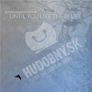 Notion Sound Collective - Until You Like the Blue od 25,52 €