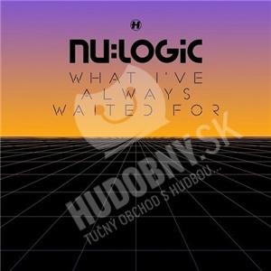 Nu:Logic - What I've Always Waited For od 16,90 €