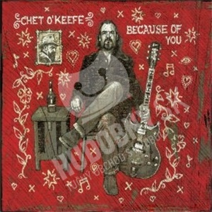 Chet O'Keefe - Because Of You od 21,88 €