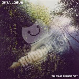 Okta Logue - Tales Of Transit City od 8,27 €