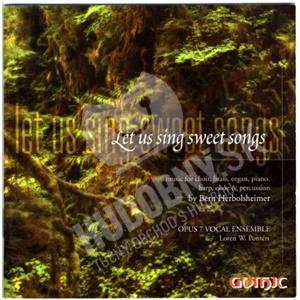 Opus 7 Vocal Ensemble - Let Us Sing Sweet Songs od 19,48 €