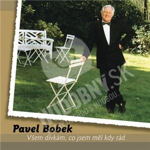 Pavel Bobek - Všem Dívkám, Co Jsem Měl Kdy Rád od 11,08 €