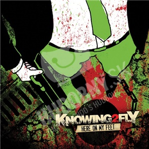 Knowing2Fly - Here On My Feet od 7,04 €