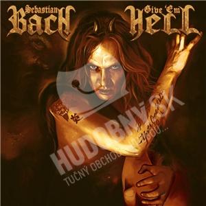 Sebastian Bach - Give 'Em Hell od 14,91 €