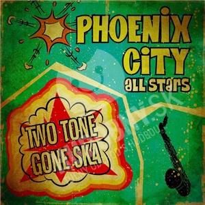 Phoenix City All-Stars - Two Tone Gone Ska od 11,18 €