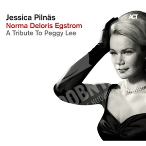 Jessica Pilnäs - Norma Deloris Egstrom - A Tribute To Peggy Lee od 25,70 €