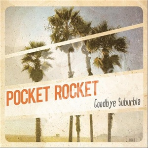 Pocket Rocket - Goodbye Suburbia od 26,94 €