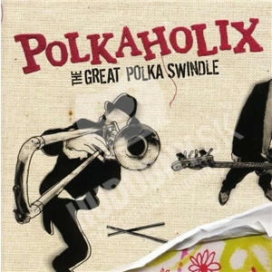 Polkaholix - The Great Polka Swindle od 25,06 €