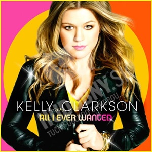Kelly Clarkson - All I Ever Wanted od 6,92 €