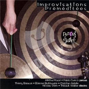 Mirtha Pozzi and Pablo Cueco - Improvisations Préméditées: Percus Électro od 20,94 €