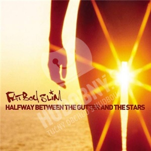 Fatboy Slim - Halfway Between the Gutter and the Stars od 10,39 €