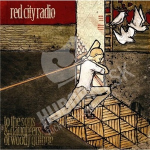 Red City Radio - To The Sons & Daughters Of Woody Guthrie od 12,74 €