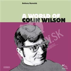 Anthony Reynolds - A World Of Colin Wilson od 22,38 €