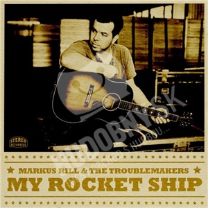 Markus Rill & The Troublemakers - My Rocket Ship od 23,54 €