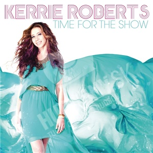Kerrie Roberts - Time For The Show od 25,10 €