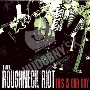 The Roughneck Riot - This Is Our Day od 22,50 €