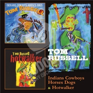 Tom Russell - Indians Cowboys Horses Dogs & Hotwalker od 19,99 €