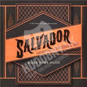 Salvador - Make Some Noise od 25,10 €
