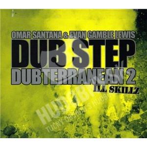 Omar Santana, Evan Gamble Lewis - Dub Step Dubterranean 2 - Ill Skillz od 10,49 €