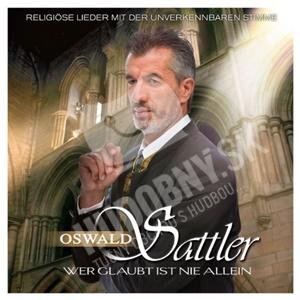 Oswald Sattler - Wer Glaubt Ist Nie Allein od 26,97 €