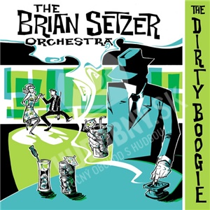The Brian Setzer Orchestra - The Dirty Boogie od 6,34 €