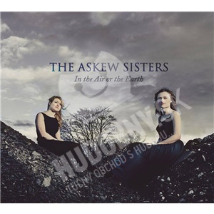 The Askew Sisters - In the Air or the Earth od 28,63 €