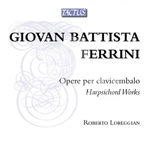 Roberto Loreggian - Giovan Battista Ferrini - Harpsichord Works od 12,54 €