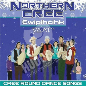 Northern Cree - Ewipihcihk - Cree Round Dance Songs od 18,98 €