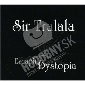 Sir Tralala - Escaping Dystopia od 21,14 €