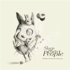 Sleep Party People - We Were Drifting On A Sad Song od 23,41 €