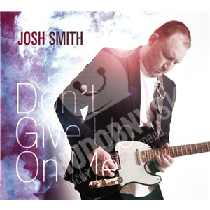 Josh Smith - Don't Give Up On Me od 21,05 €
