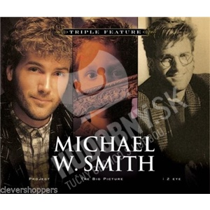 Michael W. Smith - Triple Feature - Project, The Big Picture, I 2 (Eye) od 31,33 €