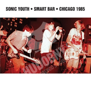 Sonic Youth - Smart Bar - Chicago 1985 od 21,75 €