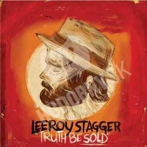 Leeroy Stagger - Truth Be Sold od 19,49 €