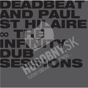 Deadbeat, Paul St. Hilaire - The Infinity Dub Sessions od 26,94 €