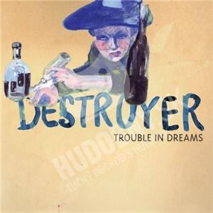Destroyer - Trouble In Dreams od 0 €