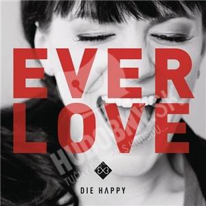 Die Happy - Everlove od 8,27 €