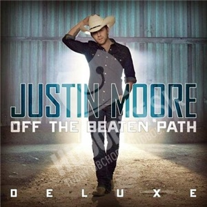 Justin Moore - Off The Beaten Path (Deluxe Edition) od 26,97 €