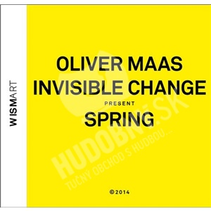 Oliver Maas & Invisible Change - Spring od 15,74 €