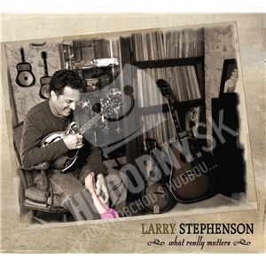 Larry Stephenson - What Really Matters od 20,90 €