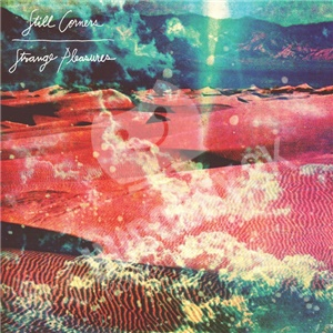 Still Corners - Strange Pleasures od 21,14 €